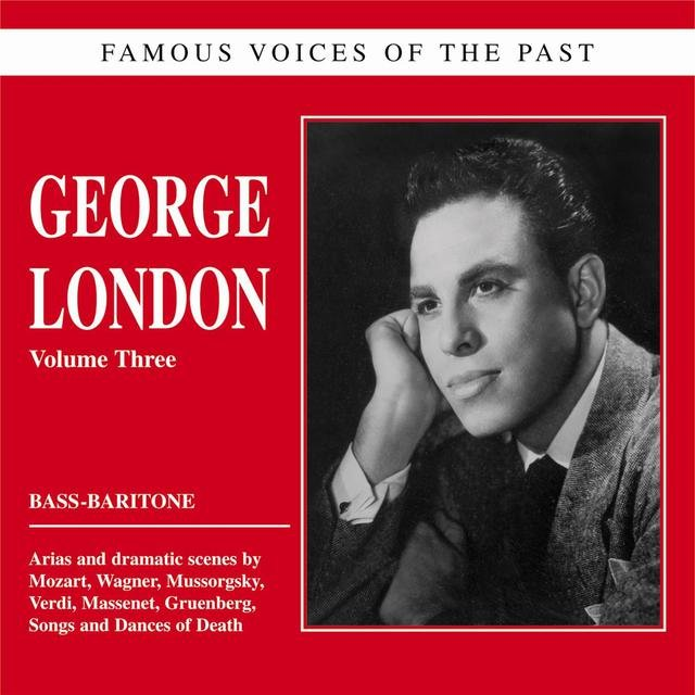 Famous voices of the past - George London: Opera and Songs