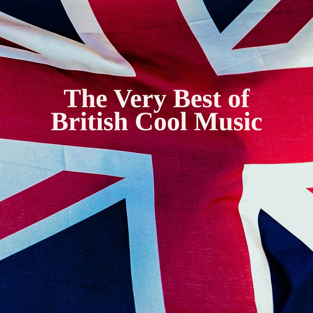The Very Best of British Cool Music