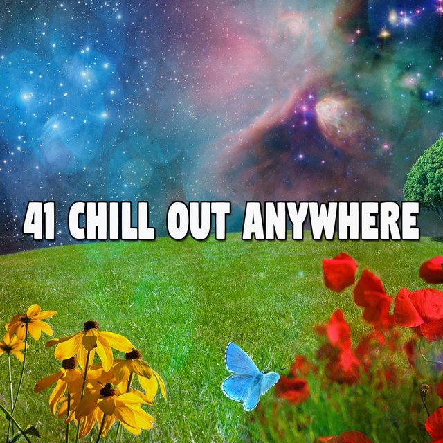 41 Chill out Anywhere