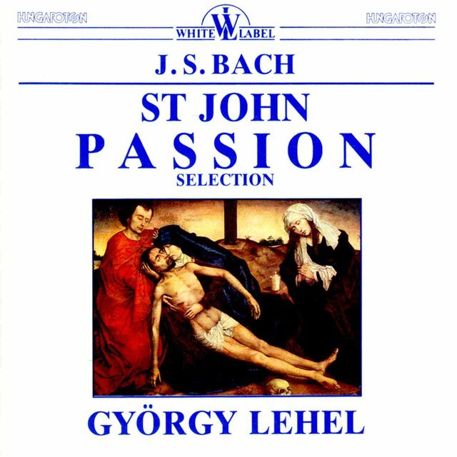 Bach: St. John Passion (Selection)