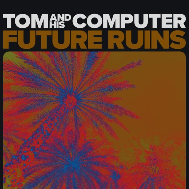 Cover art for album Future Ruins by TOM And His Computer