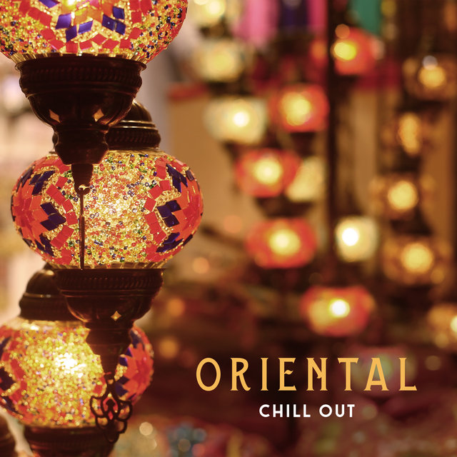 Oriental Chill Out – Arabian Lounge Mood