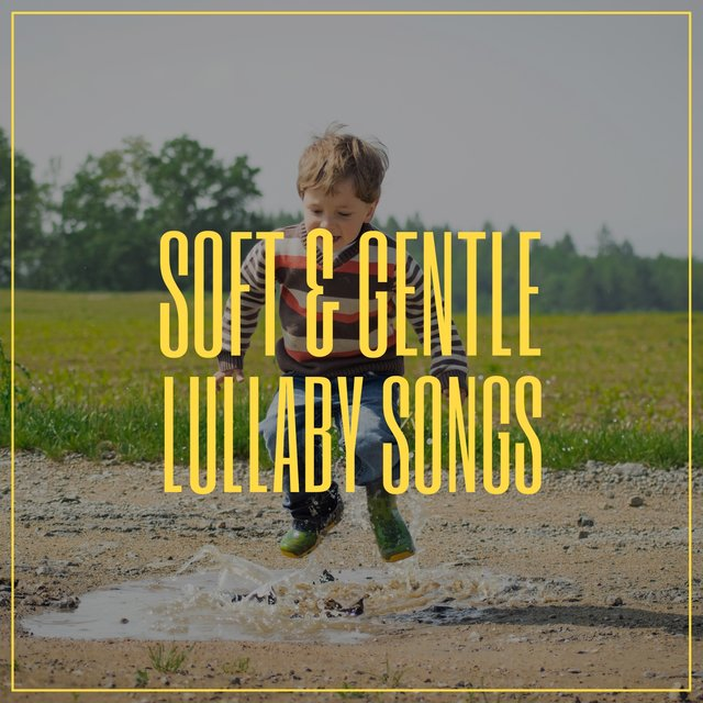 # Soft & Gentle Lullaby Songs
