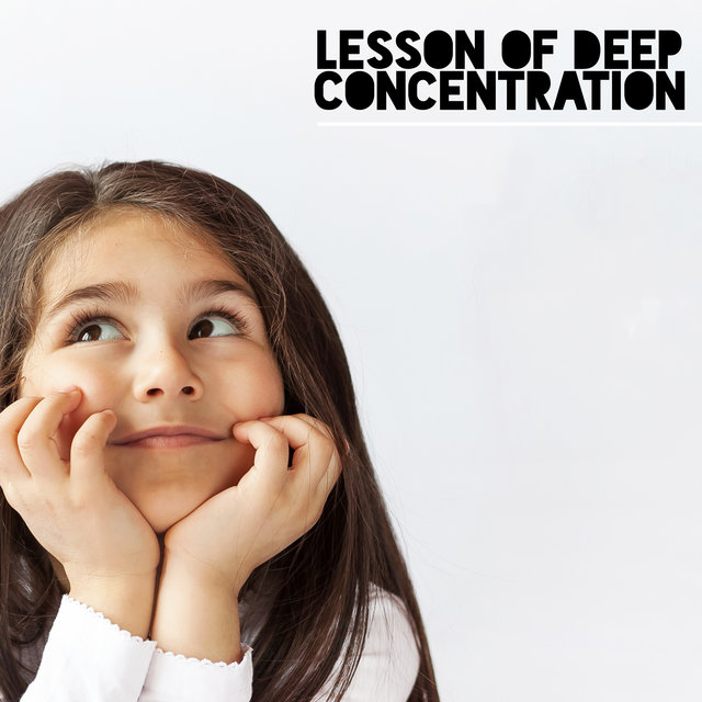 Lesson of Deep Concentration - Music for Learning, Reading, Effective Learning, Concentracion & Exam Music