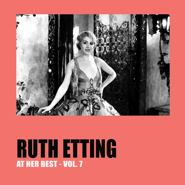 Ruth Etting at Her Best Vol. 7