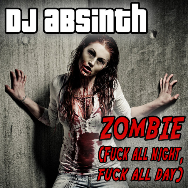 Zombie (Fuck All Night Fuck All Day)