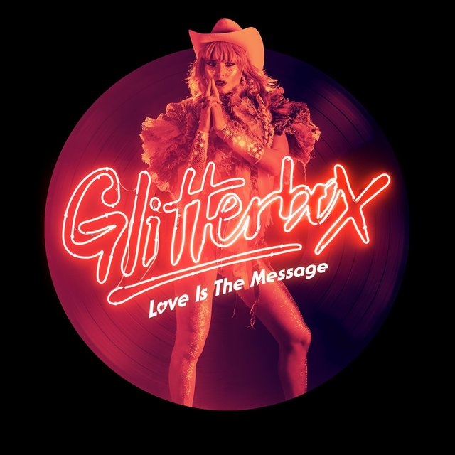 Glitterbox - Love Is The Message (Mixed)