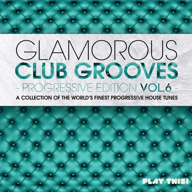 Glamorous Club Grooves - Progressive Edition, Vol. 6