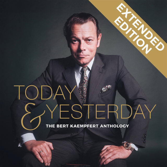 Today & Yesterday - The Bert Kaempfert Anthology (Extended Edition)