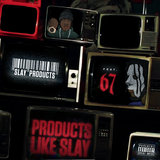 Products Like Slay (feat. 67)