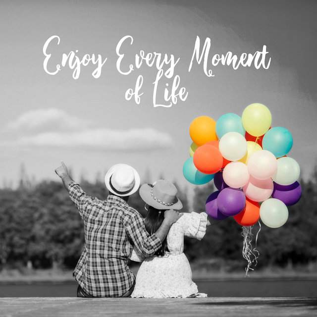 Enjoy Every Moment of Life – Relaxing Music, Deep Rest, Infinite Relaxation