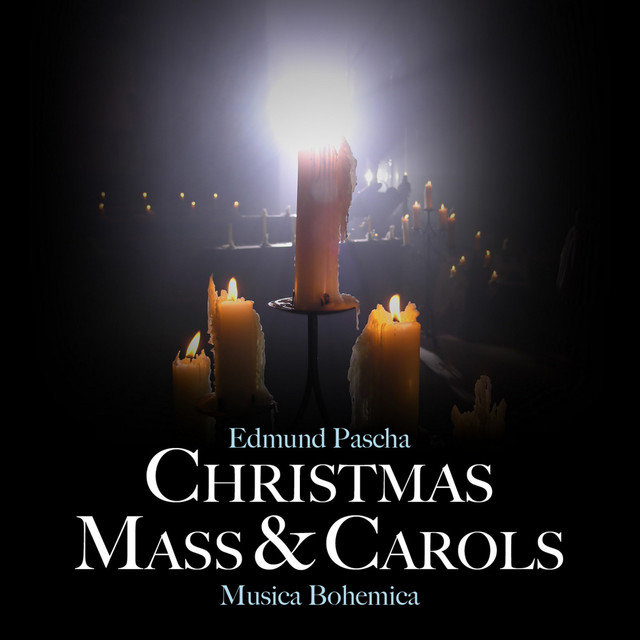 Edmund Pascha: Christmas Mass and Carols