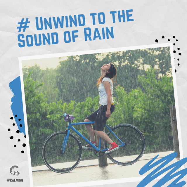 # Unwind to the Sound of Rain
