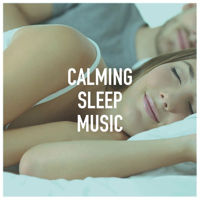 Calming Sleep Music