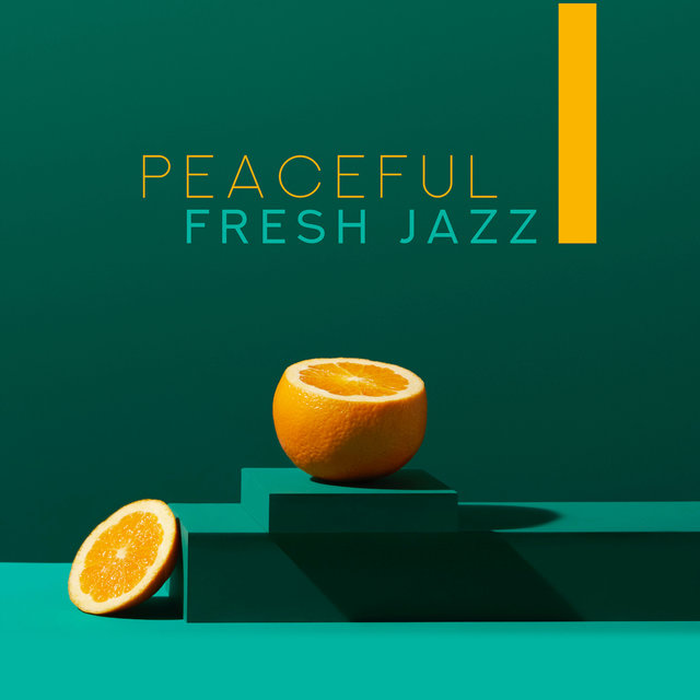 Peaceful Fresh Jazz - 15 Ambient Jazz Vibes, Lounge Music, Melancholy Jazz Melodies, Smooth Jazz to Relax, Instrumental Jazz Music Ambient