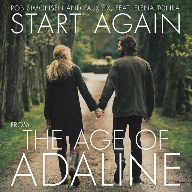 Start Again - Single from the Age of Adaline (Original Motion Picture Score) [feat. Elena Tonra]