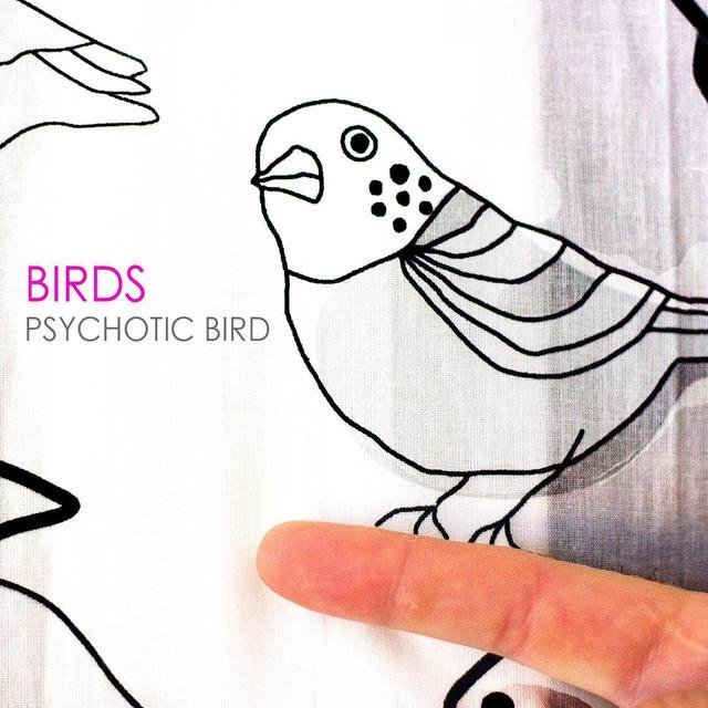 Psychotic Bird