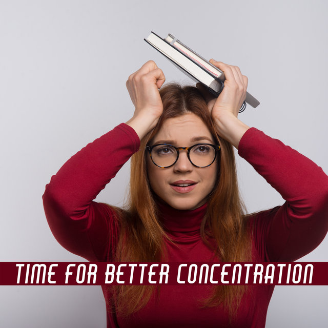 Time for Better Concentration - New Age Music, Relaxing Music, Concentration Music