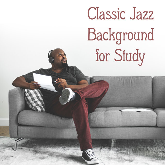 Classic Jazz Background for Study - 15 Concentration-Enhancing Instrumental Melodies That Also Stimulate Gray Cells and the Imagination