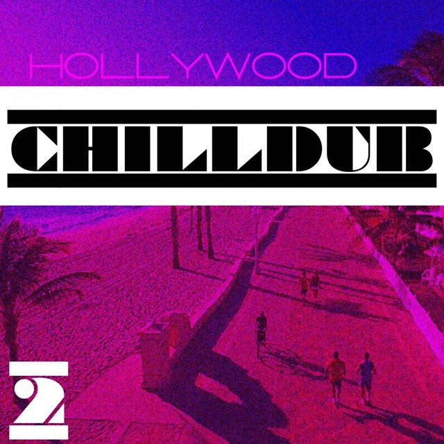 Hollywood Chilldub, Vol. 2