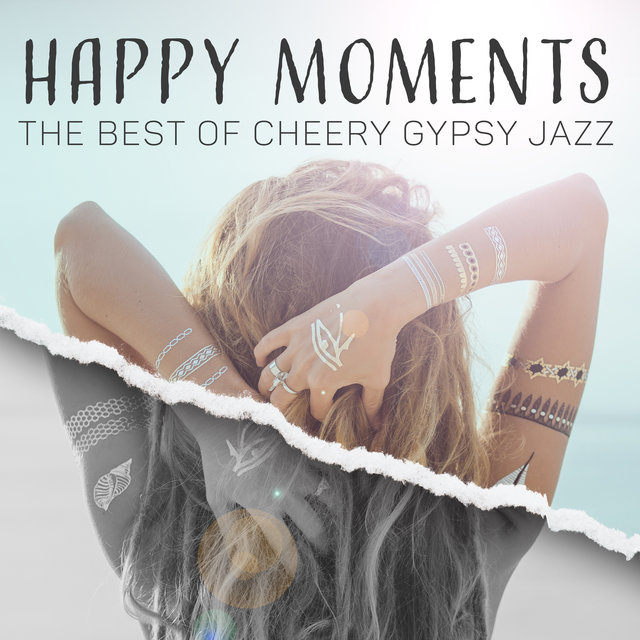 Happy Moments: The Best of Cheery Gypsy Jazz. Mood Boosting Music, Spring Instrumental Collection