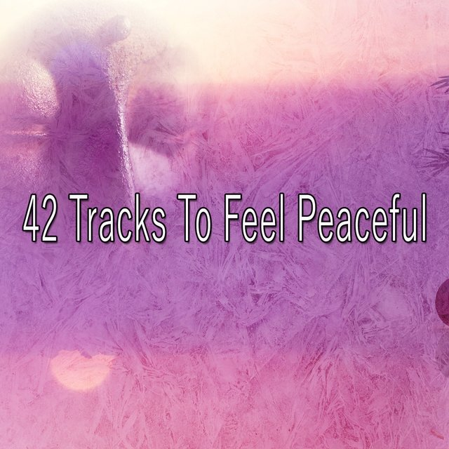 42 Tracks to Feel Peaceful