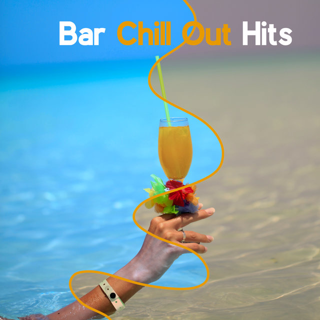 Bar Chill Out Hits – Relaxing Music, Cocktail Music, Wonderful Vibes, Chillout Music