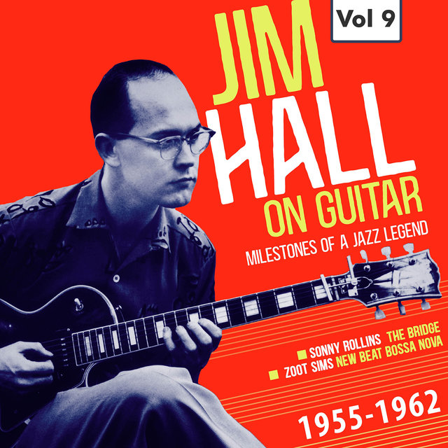 Milestones of a Jazz Legend - Jim Hall on Guitar Vol. 9