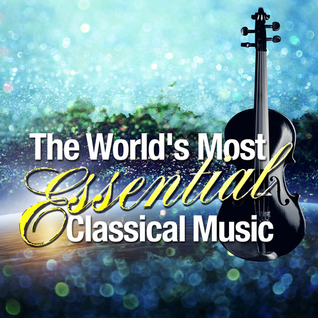 The World's Most Essential Classical Music