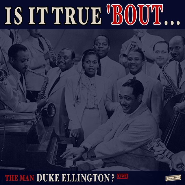 Is it True 'Bout the Man Duke Ellington? Live at Newport