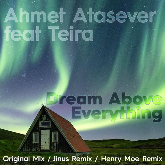 Dream Above Everything (feat. Teira)