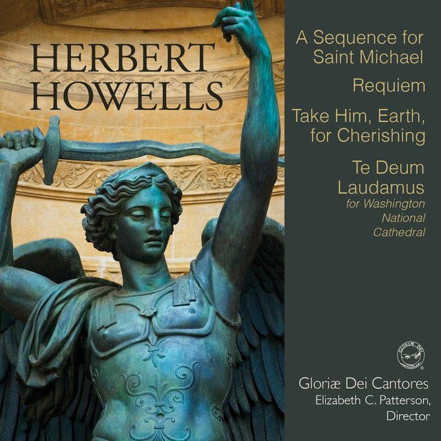 Herbert Howells: A Sequence for Saint Michael & Other Works
