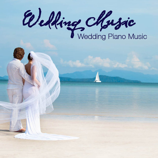 Wedding Music: Wedding Piano Music, Ceremony Music and Romantic Wedding Party