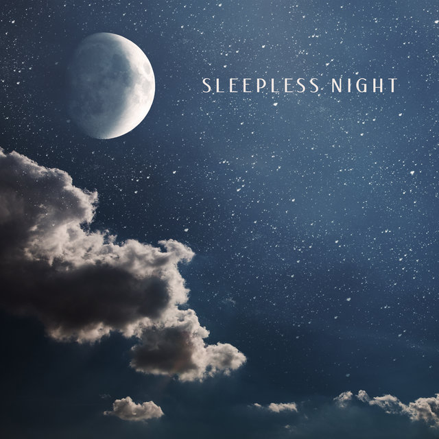 Sleepless Night - New Age Music to Help You Fight Insomnia