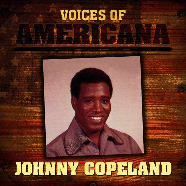 Voices Of Americana: Johnny Copeland