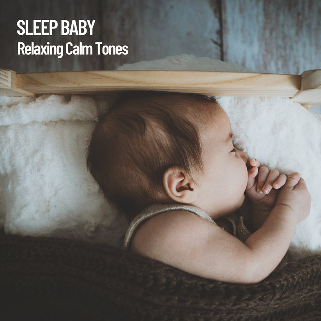 Sleep Baby: Relaxing Calm Tones