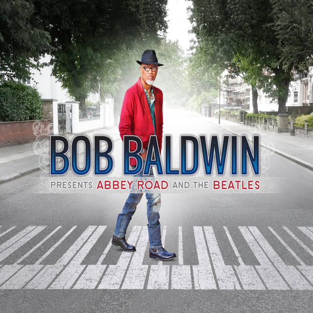 Bob Baldwin Presents: Abbey Road and The Beatles