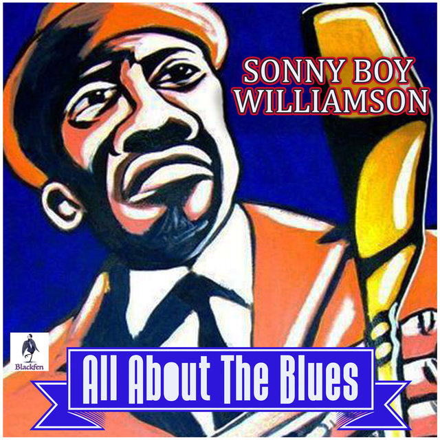 Sonny Boy Williamson- All About the Blues