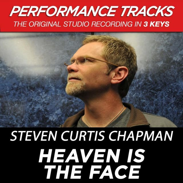 Heaven Is The Face (Performance Tracks)