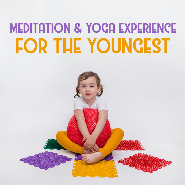 Meditation & Yoga Experience for the Youngest