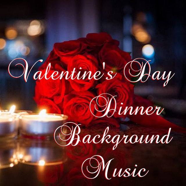 Valentine's Day Dinner Background Music