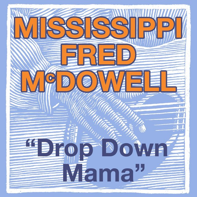 Drop Down Mama (The Blues Roll On)