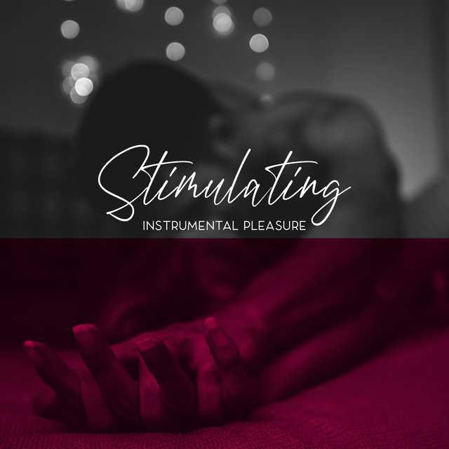 Stimulating Instrumental Pleasure – Erotic Jazz Music Collection for Making Love All Night Long