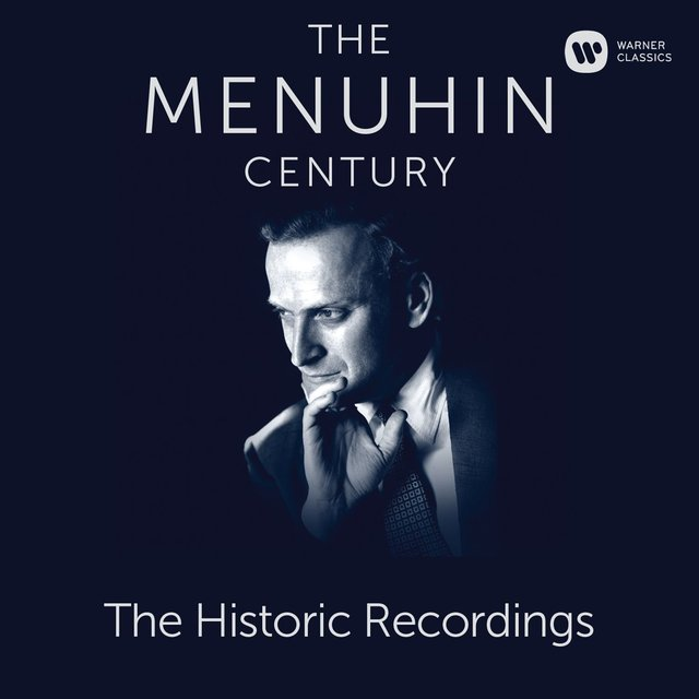 The Menuhin Century - Historic Recordings