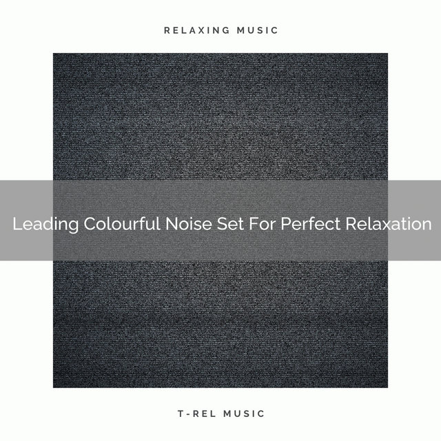 Leading Colourful Noise Set For Perfect Relaxation