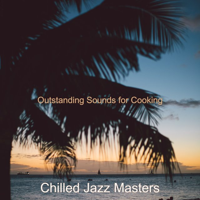 Outstanding Sounds for Cooking