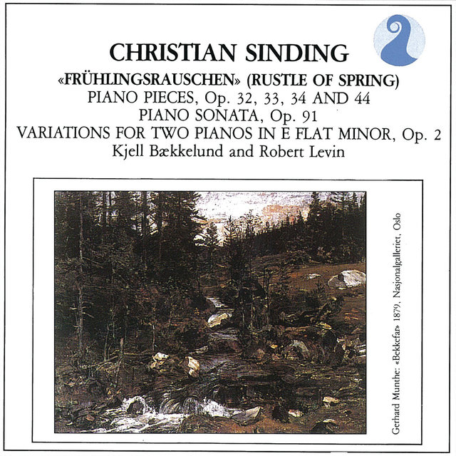 Sinding: Piano Pieces, Op. 32, 33, 34 and 44 / Piano Sonata, Op. 91 / Variations for Two Pianos in E flat minor, Op. 2