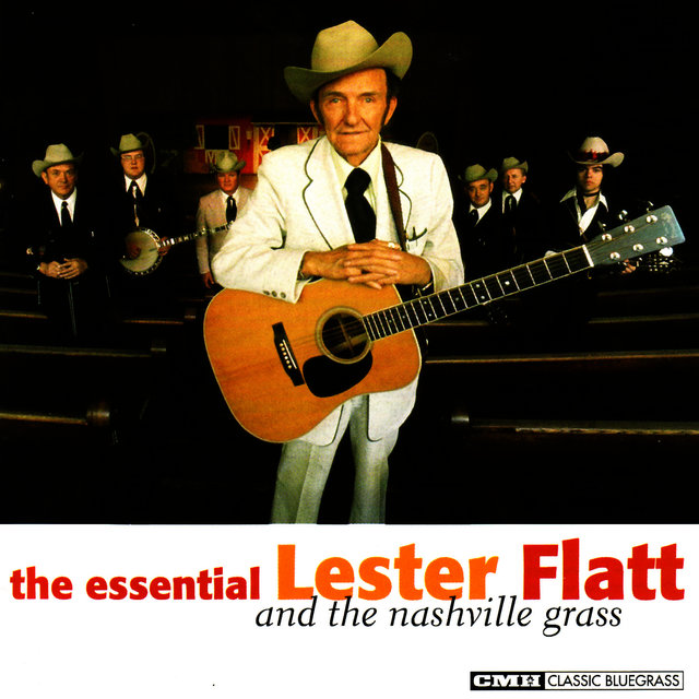 The Essential Lester Flatt & The Nashville Grass