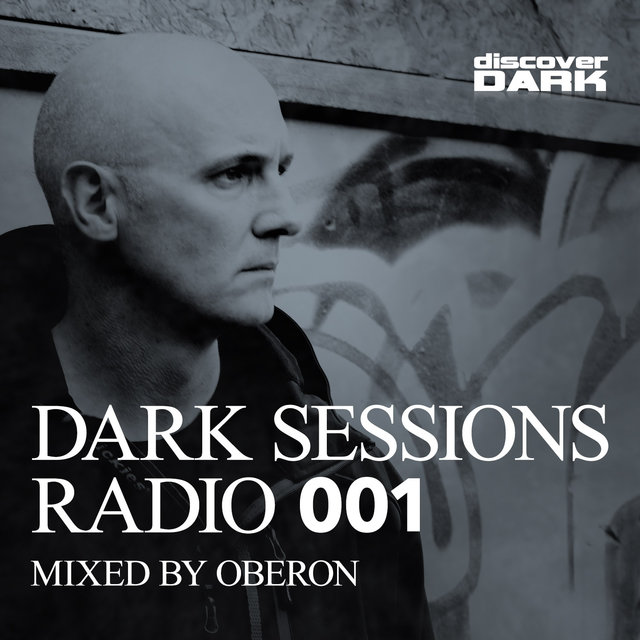 Dark Sessions Radio 001 (Mixed by Oberon)