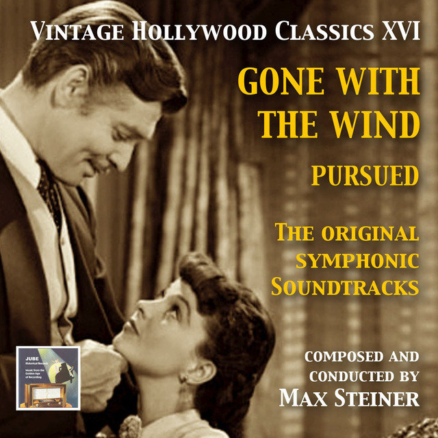 Vintage Hollywood Classics, Vol. 16: Gone with the Wind & Pursued (Original Motion Picture Soundtracks)